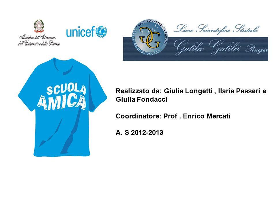 Realizzato da: Giulia Longetti , Ilaria Passeri e Giulia Fondacci Coordinatore: Prof .