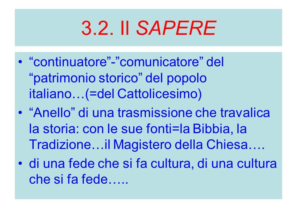 3.2. Il SAPERE continuatore - comunicatore del patrimonio storico del popolo italiano…(=del Cattolicesimo)