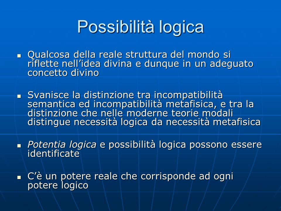 Possibilità logica Qualcosa della reale struttura del mondo si riflette nell'idea divina e dunque in un adeguato concetto divino.
