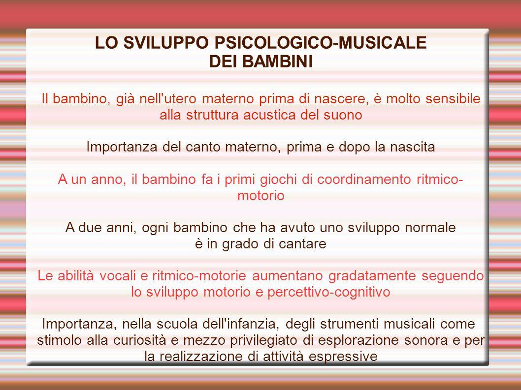 LO SVILUPPO PSICOLOGICO-MUSICALE