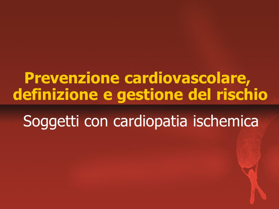 Prevenzione cardiovascolare, definizione e gestione del rischio