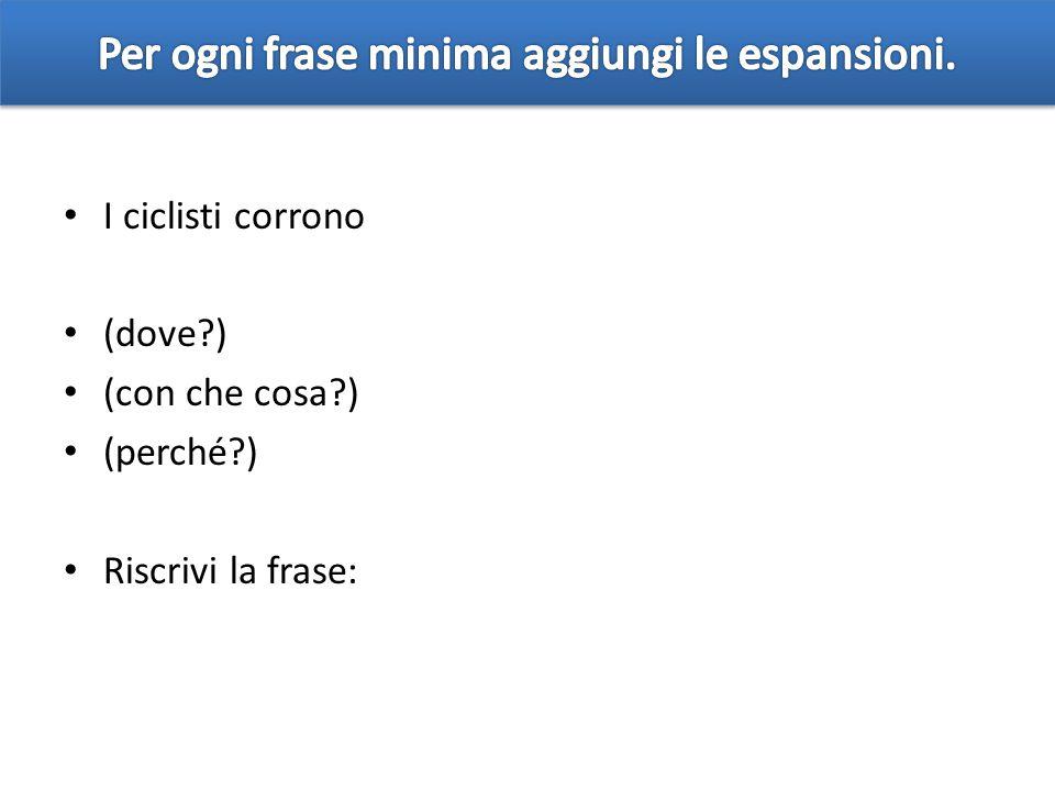 Per ogni frase minima aggiungi le espansioni.