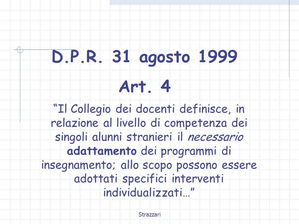 D.P.R. 31 agosto 1999 Art. 4.