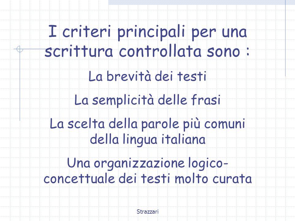 I criteri principali per una scrittura controllata sono :