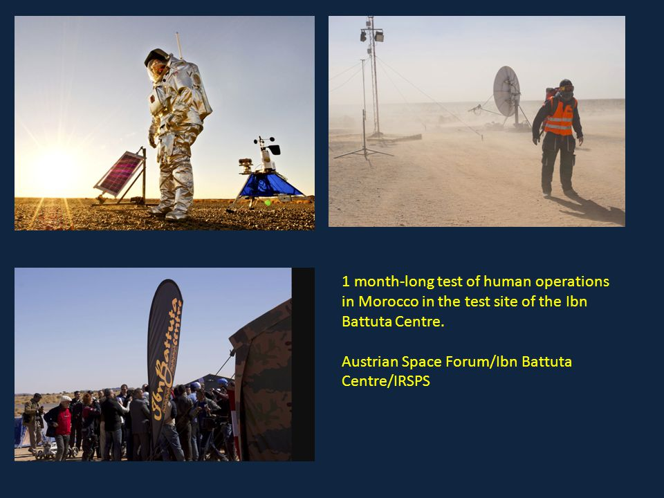1 month-long test of human operations in Morocco in the test site of the Ibn Battuta Centre.