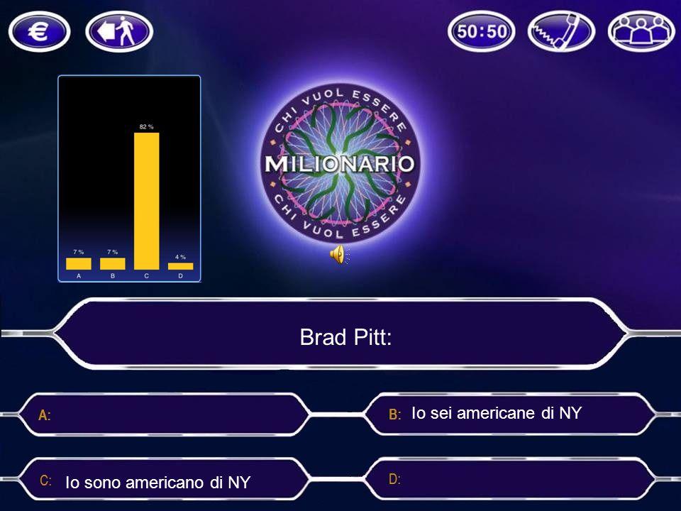 Brad Pitt: Io sei americane di NY Io sono americano di NY