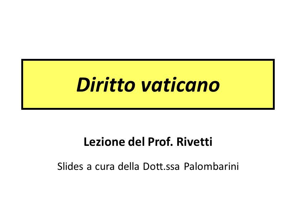 Lezione del Prof. Rivetti Slides a cura della Dott.ssa Palombarini