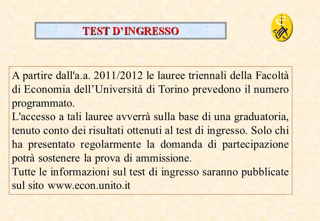 A partire dall a.a. 2011/2012 le lauree triennali della Facoltà di Economia dell'Università di Torino prevedono il numero programmato.