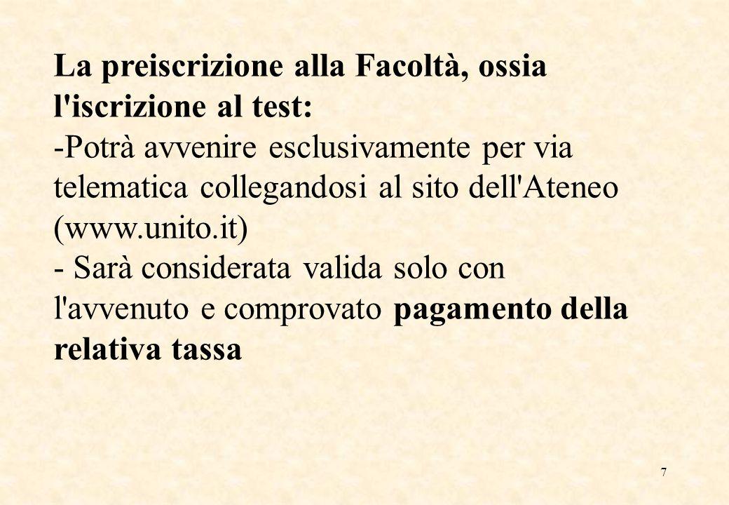 La preiscrizione alla Facoltà, ossia l iscrizione al test: