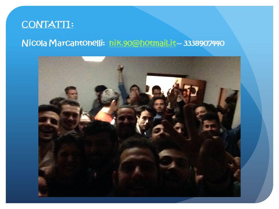 CONTATTI : Nicola Marcantonelli: nik.90@hotmail.it – 3338907440