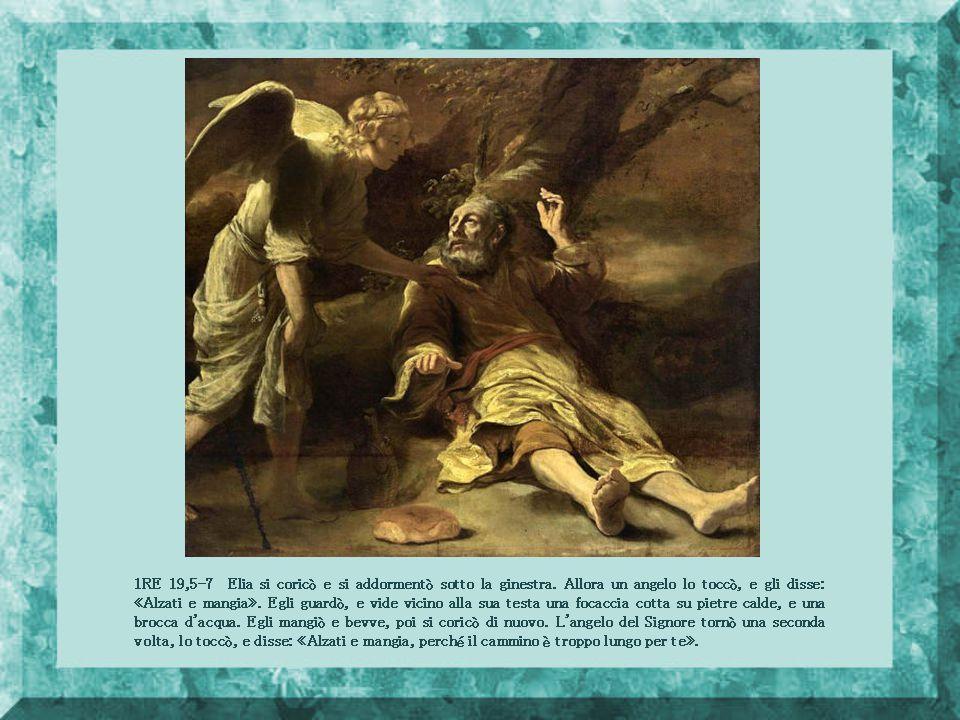 1RE 19,5-7 Elia si coricò e si addormentò sotto la ginestra