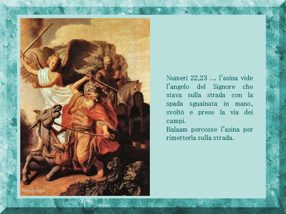 Balaam percosse l asina per rimetterla sulla strada.