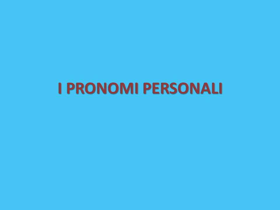 I PRONOMI PERSONALI
