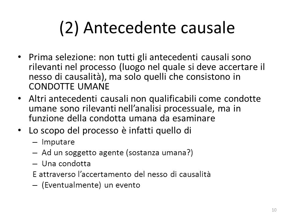 (2) Antecedente causale