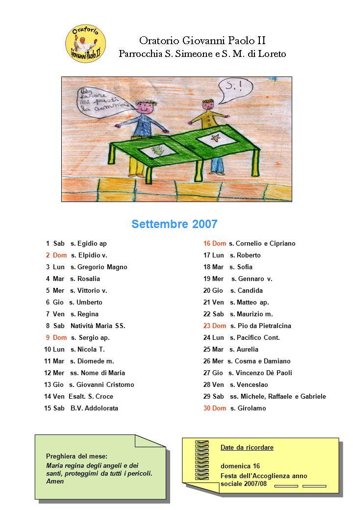 Settembre 2007 1 Sab s. Egidio ap 2 Dom s. Elpidio v.