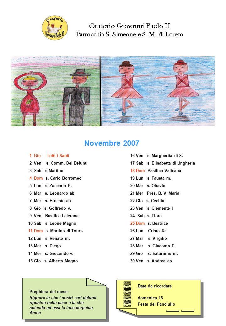 Novembre 2007 1 Gio Tutti i Santi 2 Ven s. Comm. Dei Defunti