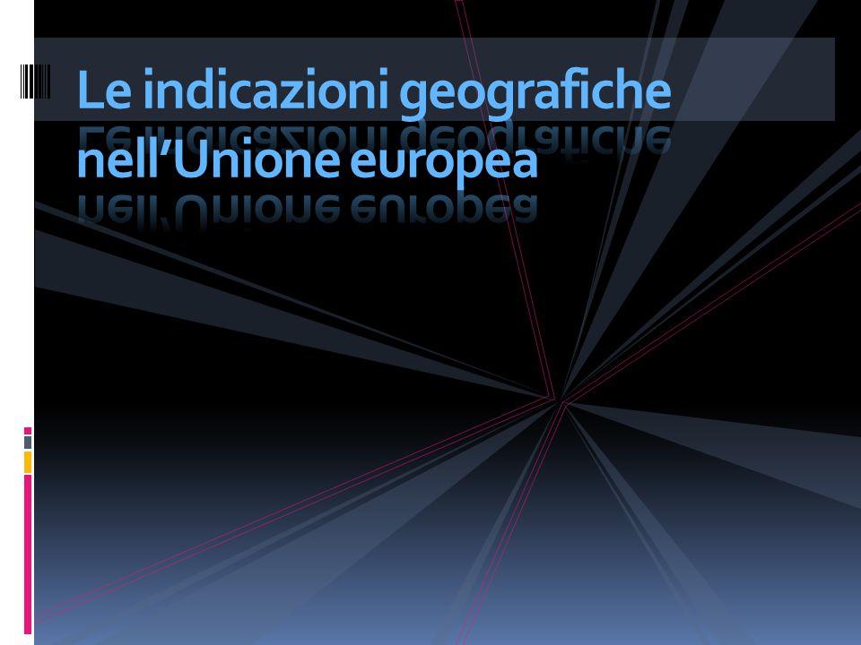 Le indicazioni geografiche nell'Unione europea