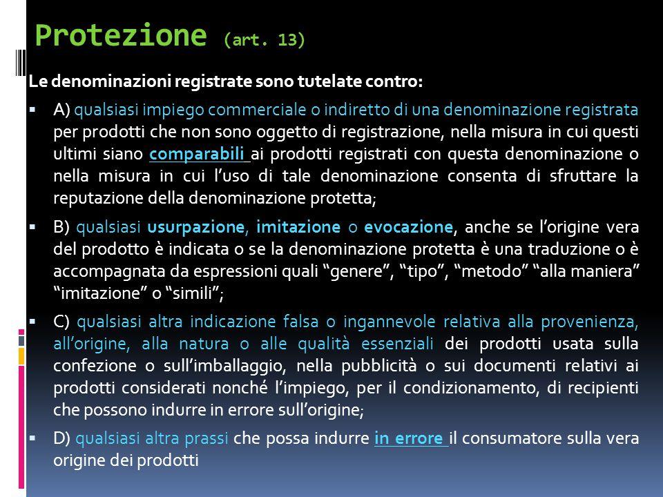 Protezione (art. 13) Le denominazioni registrate sono tutelate contro: