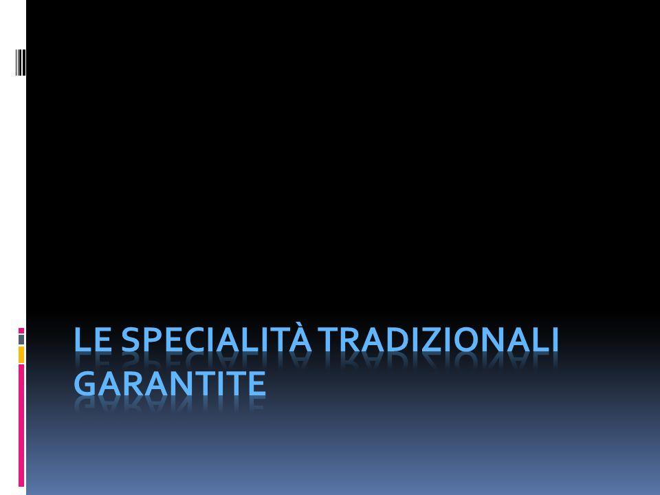 Le specialità tradizionali garantite
