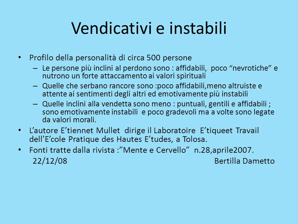 Vendicativi e instabili