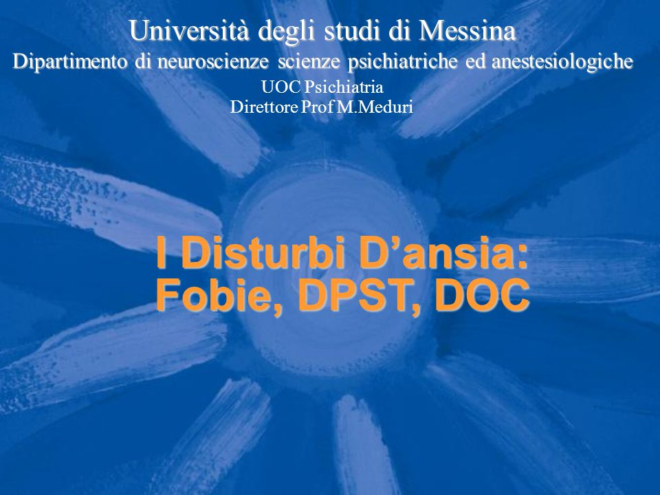 I Disturbi D'ansia: Fobie, DPST, DOC