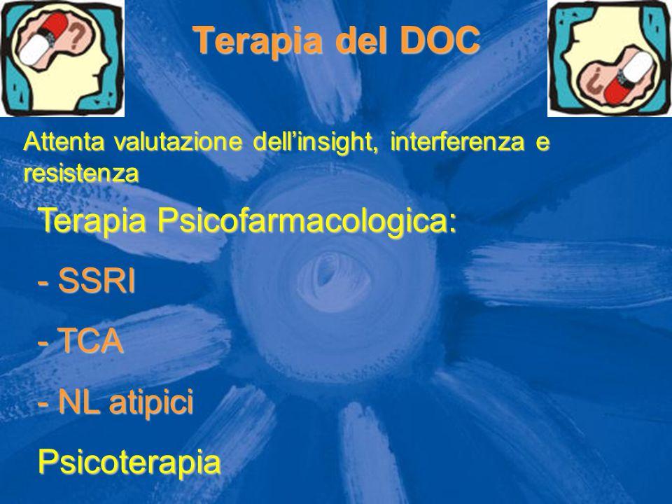 Terapia del DOC Terapia Psicofarmacologica: SSRI TCA - NL atipici