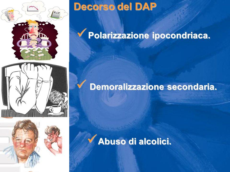 Decorso del DAP Polarizzazione ipocondriaca.