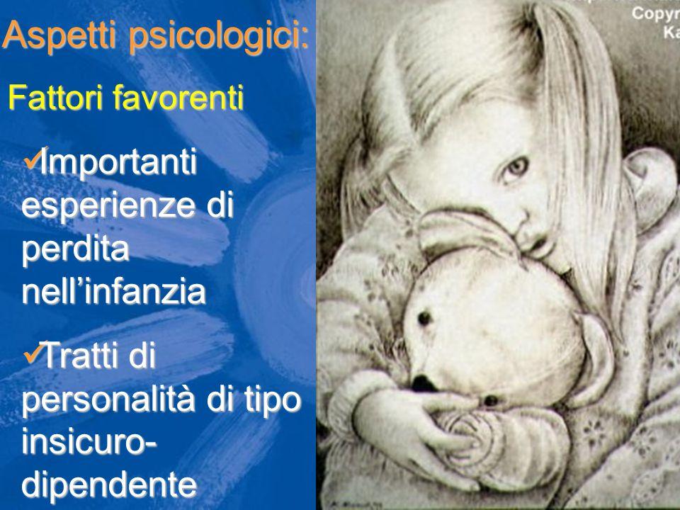 Aspetti psicologici: Importanti esperienze di perdita nell'infanzia