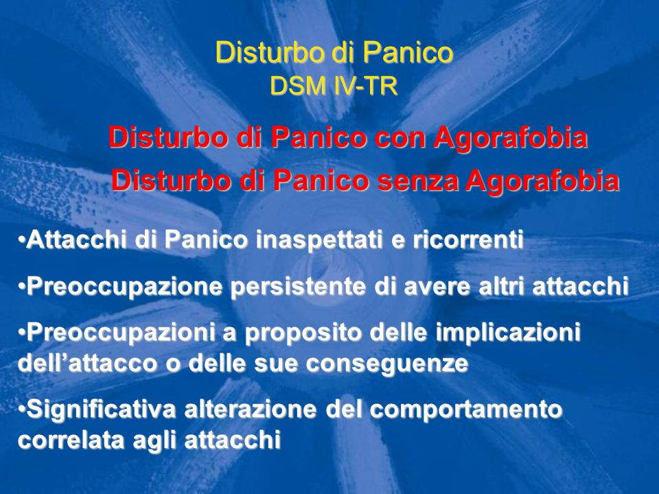Disturbo di Panico DSM IV-TR Disturbo di Panico con Agorafobia