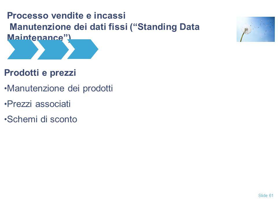 Processo vendite e incassi Manutenzione dei dati fissi ( Standing Data Maintenance )