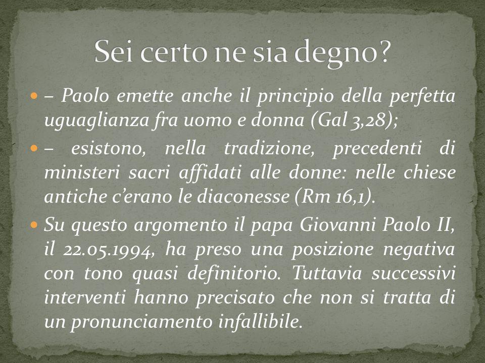 Sei certo ne sia degno – Paolo emette anche il principio della perfetta uguaglianza fra uomo e donna (Gal 3,28);