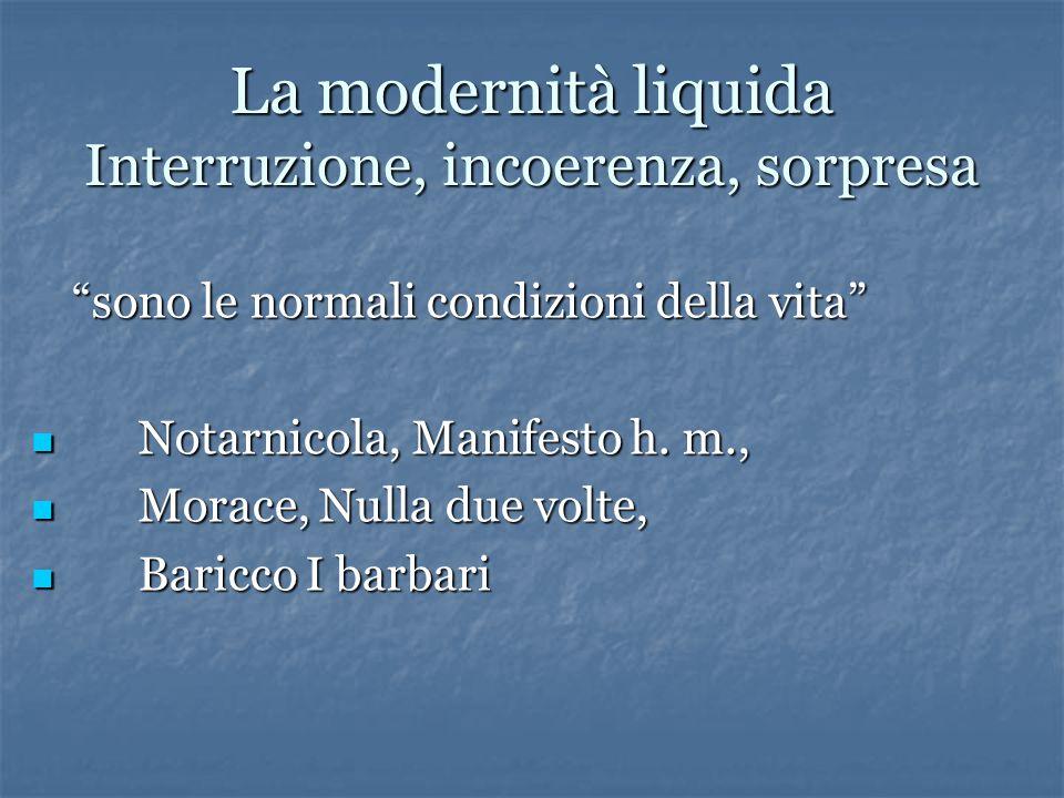 La modernità liquida Interruzione, incoerenza, sorpresa