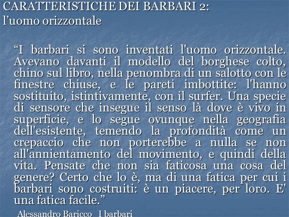 CARATTERISTICHE DEI BARBARI 2: l'uomo orizzontale
