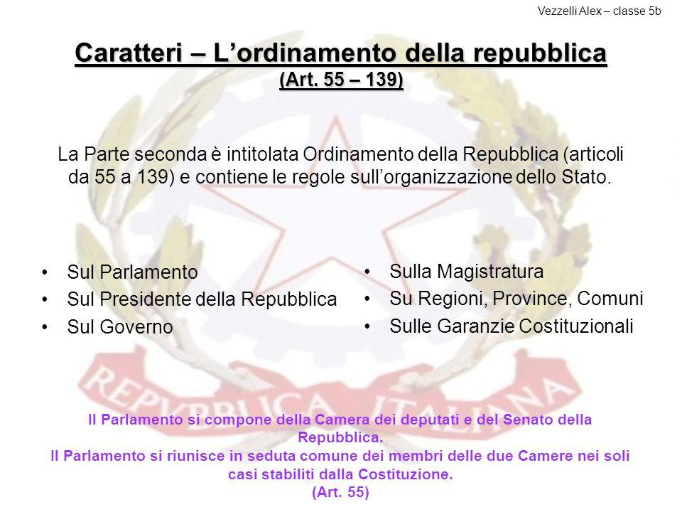Caratteri – L'ordinamento della repubblica (Art. 55 – 139)