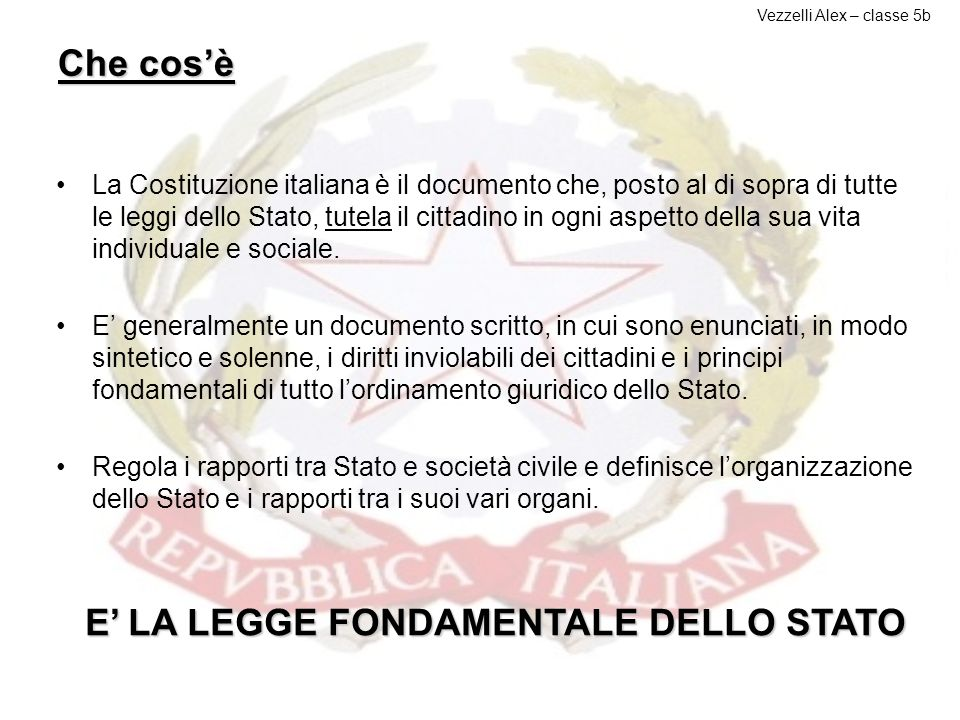 E' LA LEGGE FONDAMENTALE DELLO STATO
