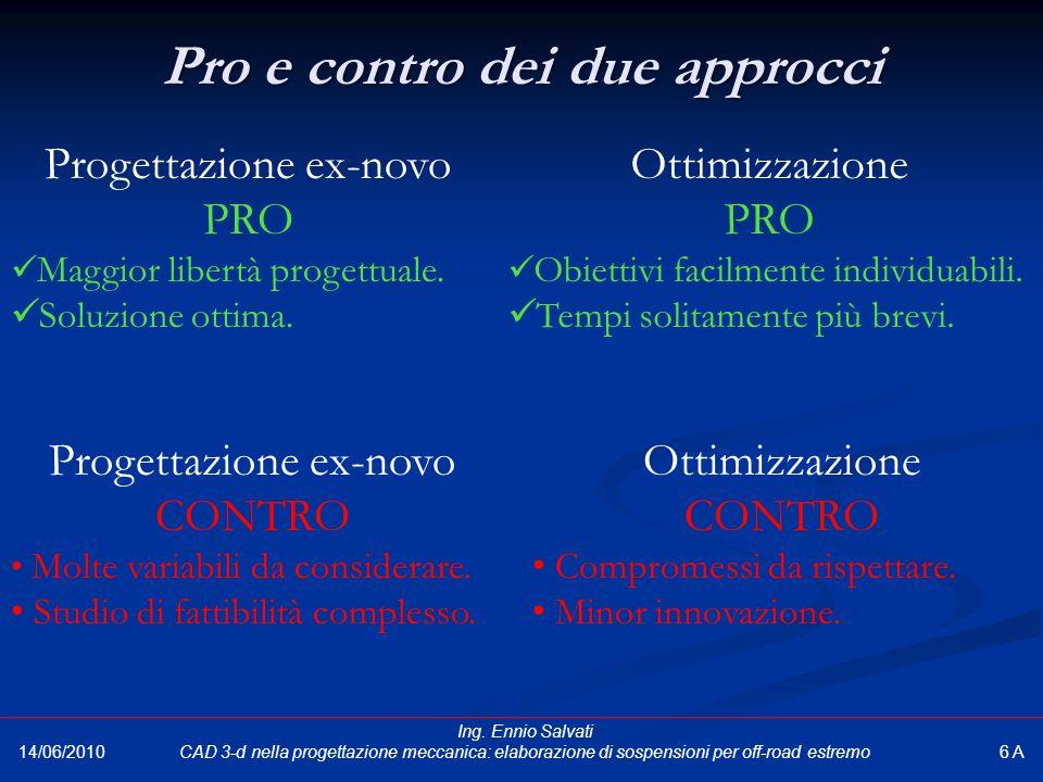 Pro e contro dei due approcci