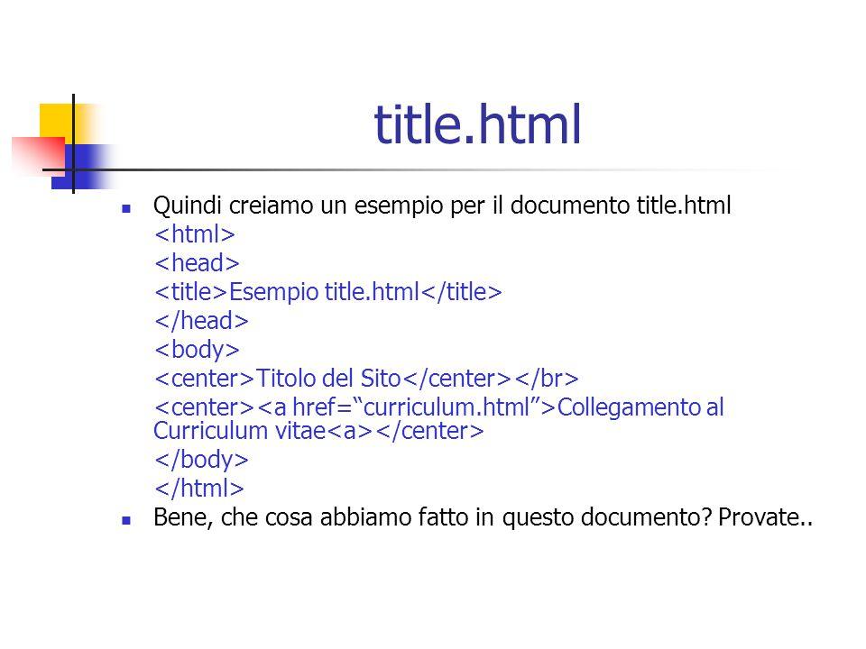 title.html Quindi creiamo un esempio per il documento title.html