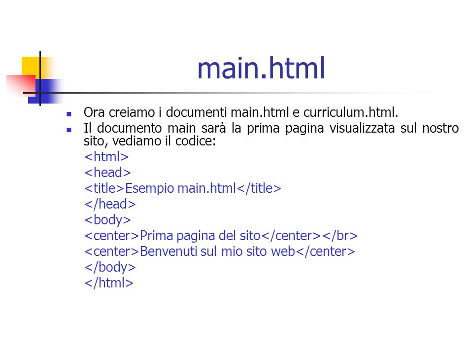 main.html Ora creiamo i documenti main.html e curriculum.html.