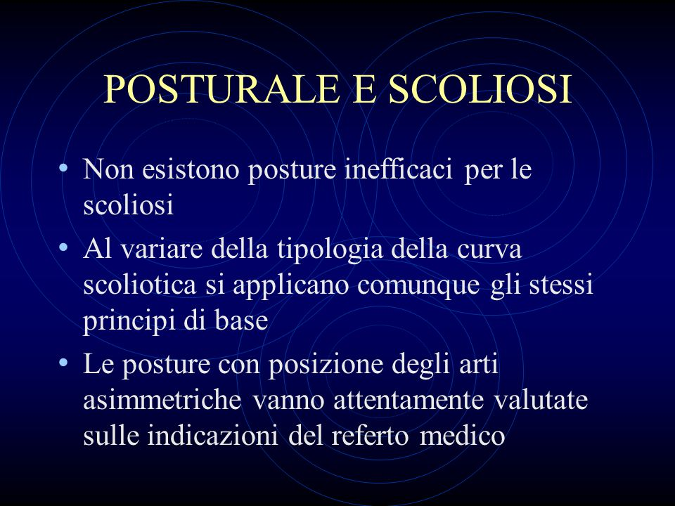 POSTURALE E SCOLIOSI Non esistono posture inefficaci per le scoliosi