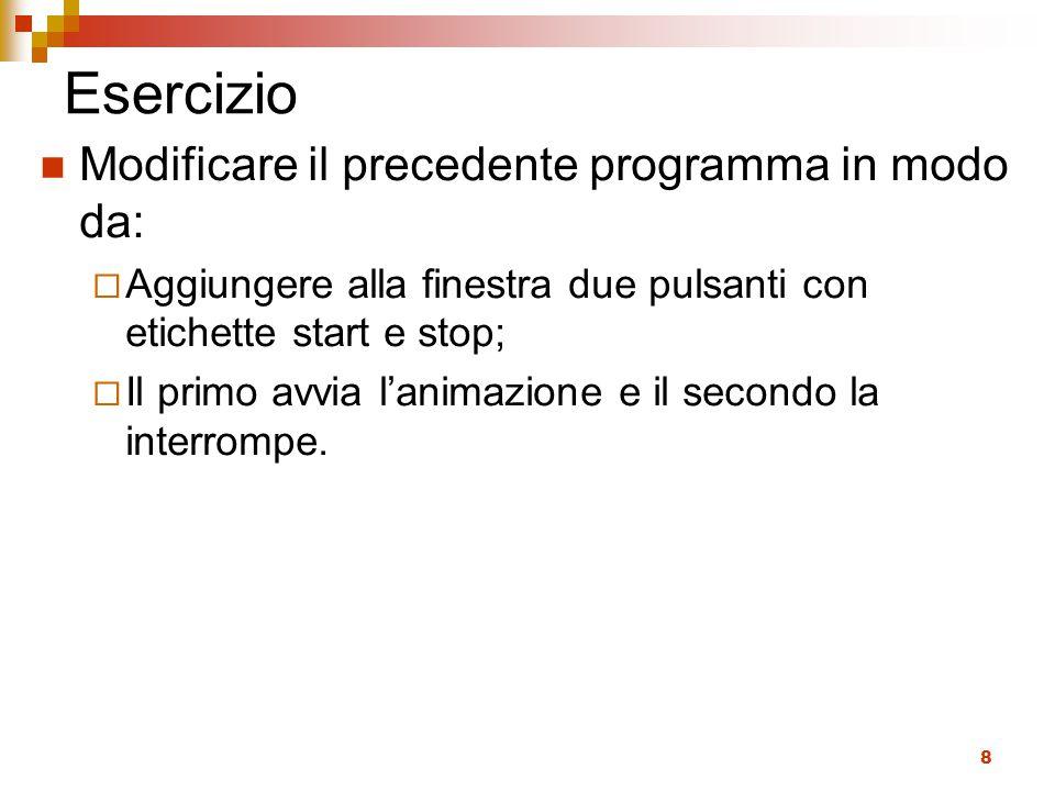 Esercizio Modificare il precedente programma in modo da: