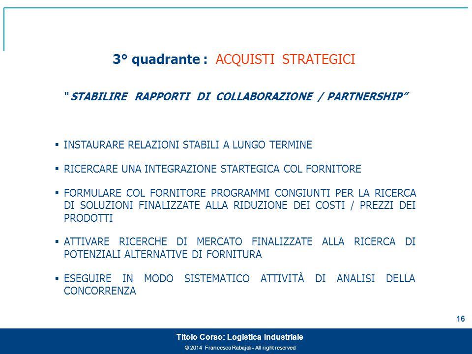 3° quadrante : ACQUISTI STRATEGICI