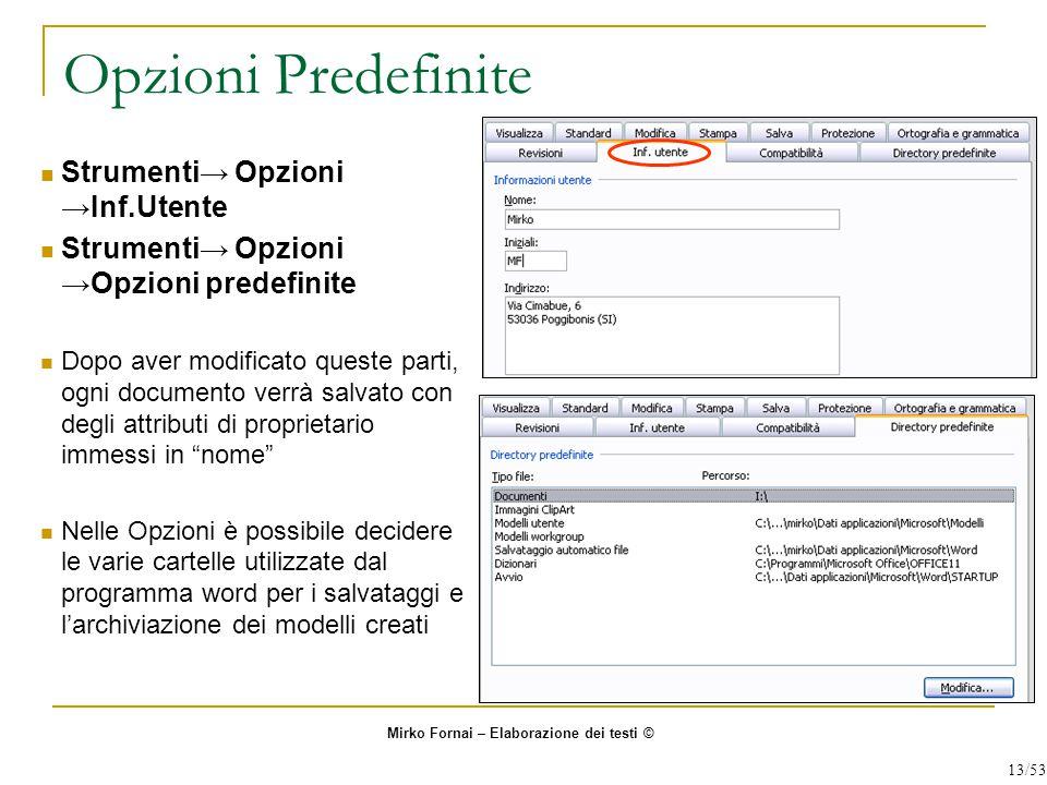 Opzioni Predefinite Strumenti→ Opzioni →Inf.Utente