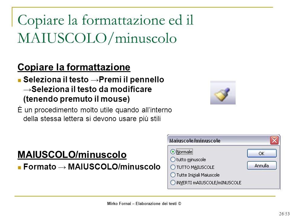 Copiare la formattazione ed il MAIUSCOLO/minuscolo