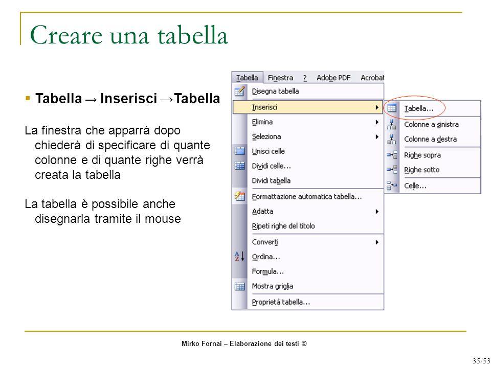 Creare una tabella Tabella → Inserisci →Tabella