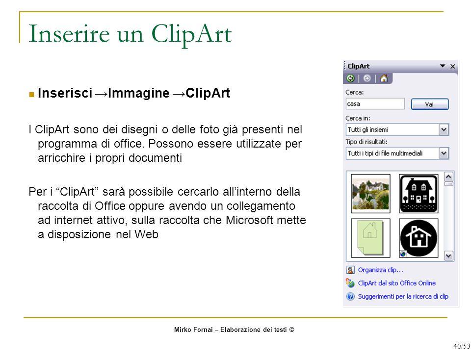 Inserire un ClipArt Inserisci →Immagine →ClipArt