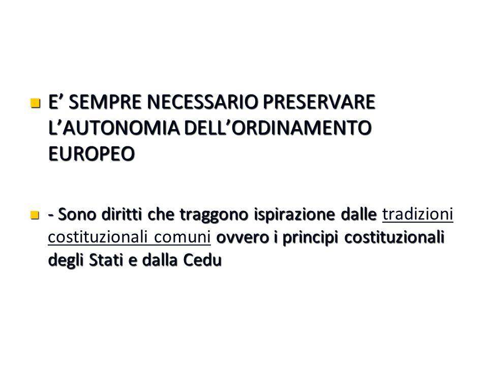 E' SEMPRE NECESSARIO PRESERVARE L'AUTONOMIA DELL'ORDINAMENTO EUROPEO