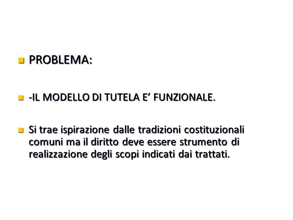 PROBLEMA: -IL MODELLO DI TUTELA E' FUNZIONALE.