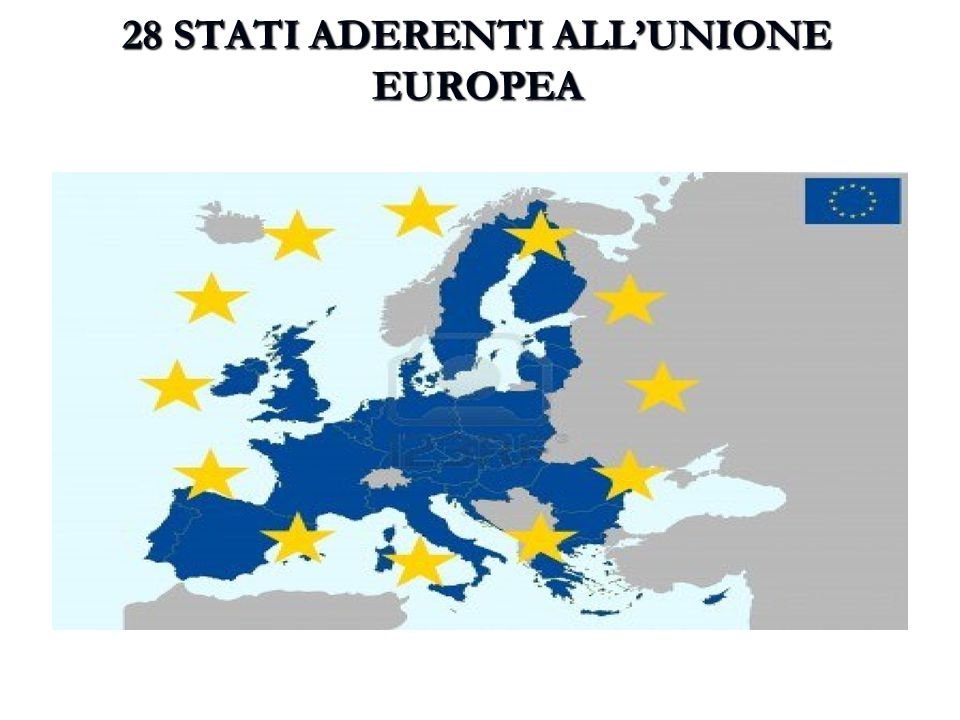 28 STATI ADERENTI ALL'UNIONE EUROPEA
