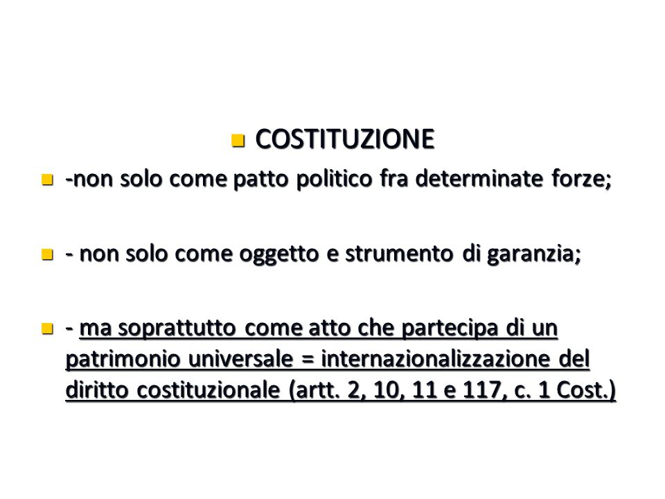 COSTITUZIONE -non solo come patto politico fra determinate forze;