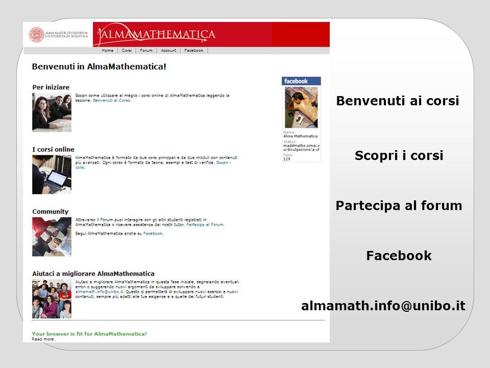 Benvenuti ai corsi Scopri i corsi Partecipa al forum Facebook almamath.info@unibo.it